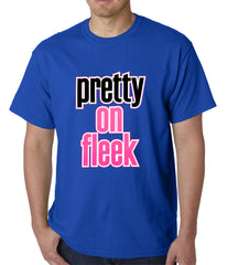Pretty on Fleek Mens T-shirt