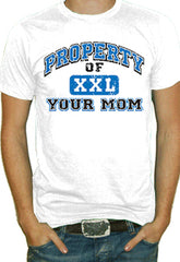 Property Of Your Mom T-Shirt