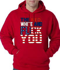 Red, White & F*ck You Adult Hoodie