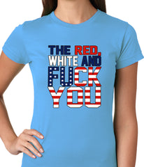 Red, White & F*ck You Ladies T-shirt