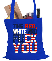 Red, White & F*ck You Tote Bag