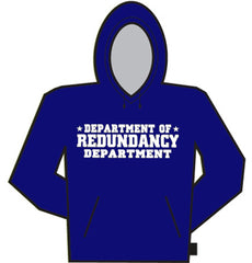 Redundancy Deptartment Hoodie