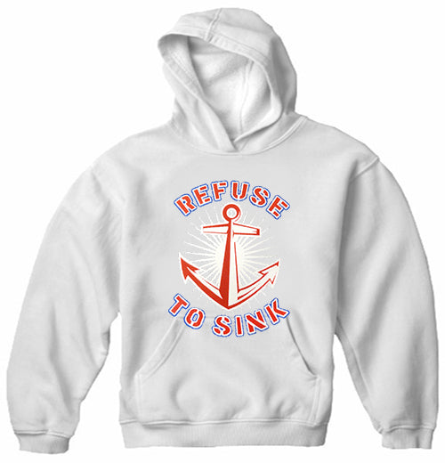 Refuse To Sink Adult Hoodie