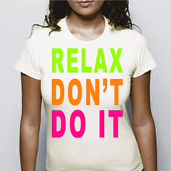Relax Don't Do It Girls T-Shirt