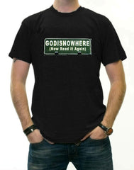 Religious Tees - Godisnowhere God is Now Here! T-Shirt
