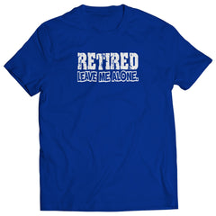 Retirement T-Shirts - Retired Leave Me Alone Mens T-Shirt