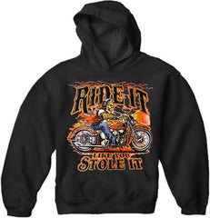 Ride it Like You Stole It Biker Hoodies (Black)