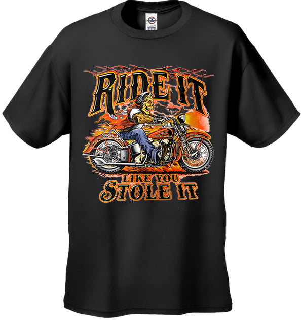 Ride it Like You Stole it Biker Shirt