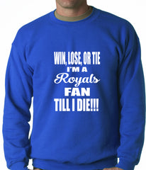 Royals Fan Till I Die Adult Crewneck