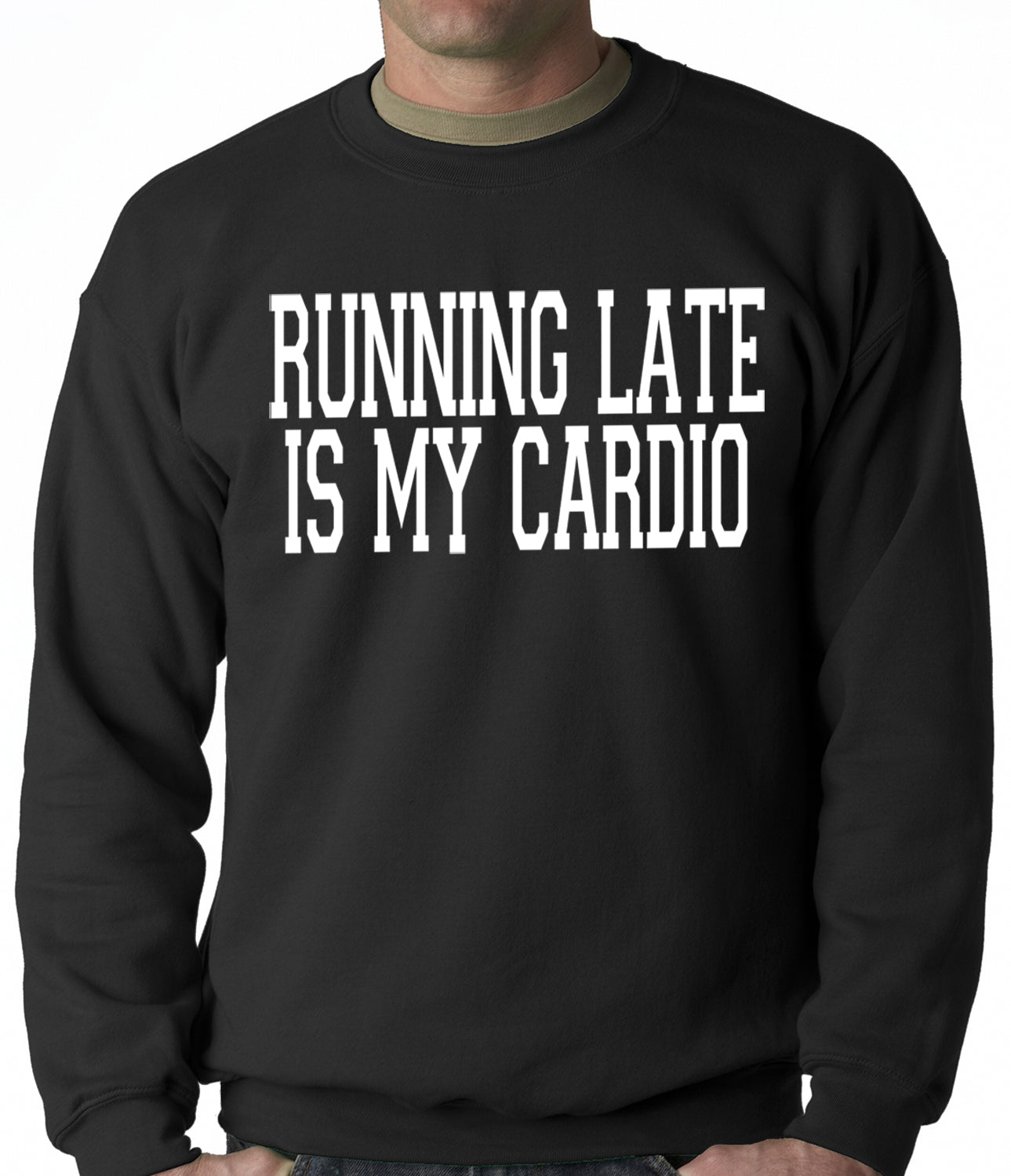Running Late is my Cardio Adult Crewneck