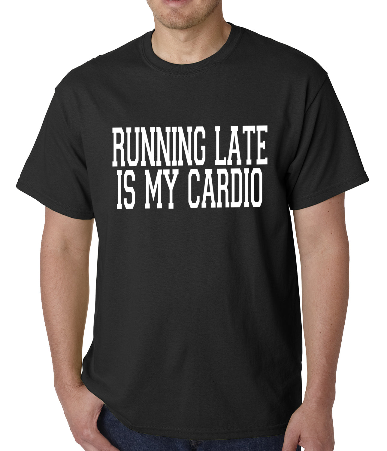 Running Late is my Cardio Mens T-shirt