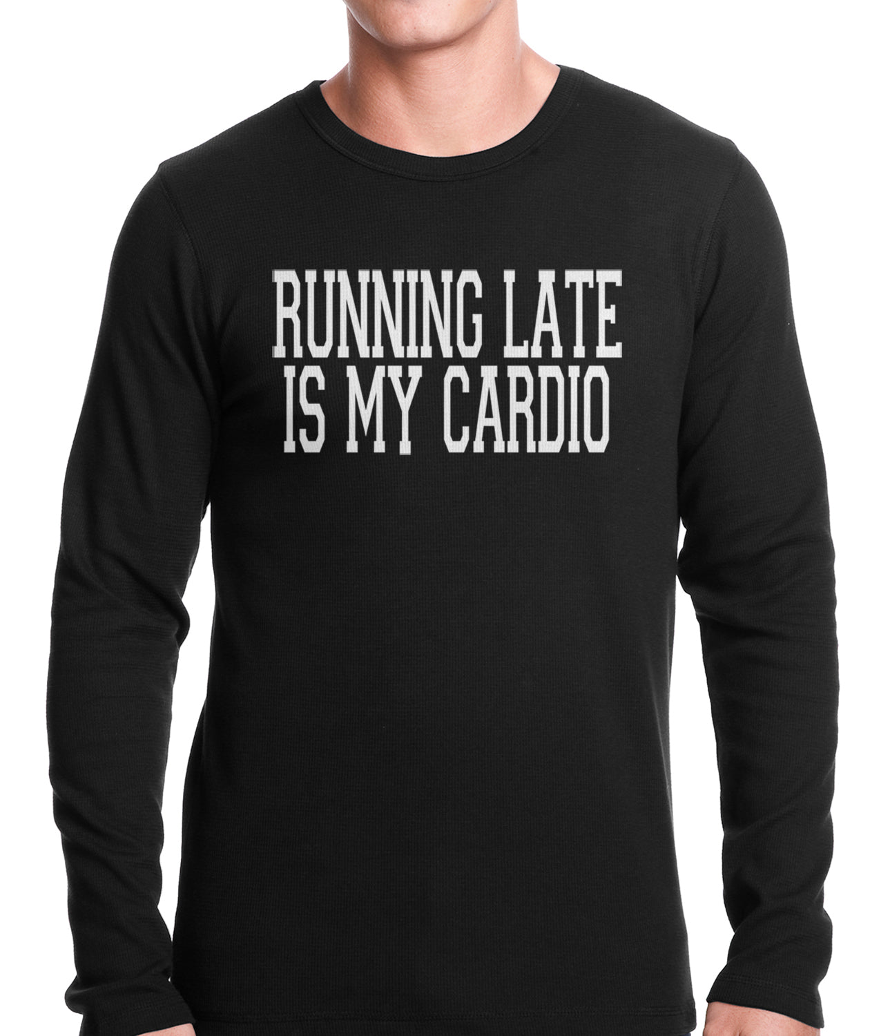 Running Late is my Cardio Thermal Shirt