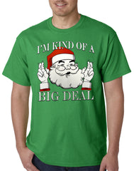 Santa - Kind of a Big Deal Mens T-shirt