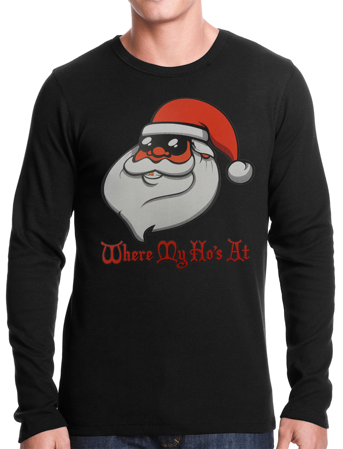 Santa - Where My Ho's At Thermal Shirt