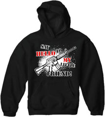 Say Hello To My Little Friend Adult Hoodie