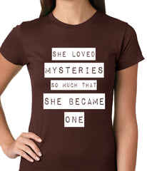 She Loved Mysteries So Much, She Became One Ladies T-shirt