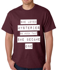 She Loved Mysteries So Much, She Became One Mens T-shirt
