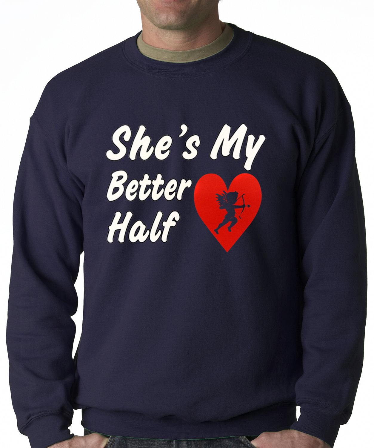 She's My Better Half Adult Crewneck