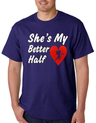 She's My Better Half Mens T-shirt