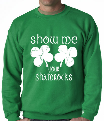Show Me Your Shamrocks St. Patrick's Day Crewneck Sweatshirt