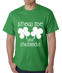 Show Me Your Shamrocks St. Patrick's Day Mens T-shirt
