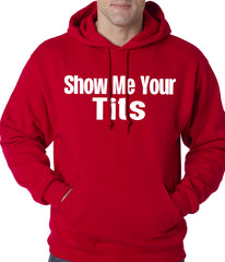 Show Me Your Tits Adult Hoodie