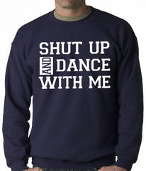 Shut Up And Dance With Me Adult Crewneck