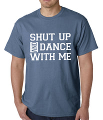 Shut Up And Dance With Me Mens T-shirt