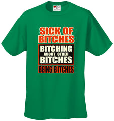 Sick of Bitches Bitching Men's T-Shirt