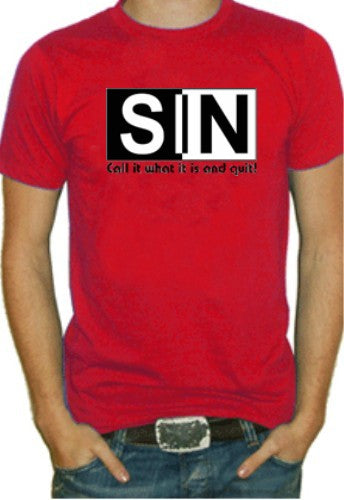 SIN - Call It What It Is and Quit Mens T-Shirt