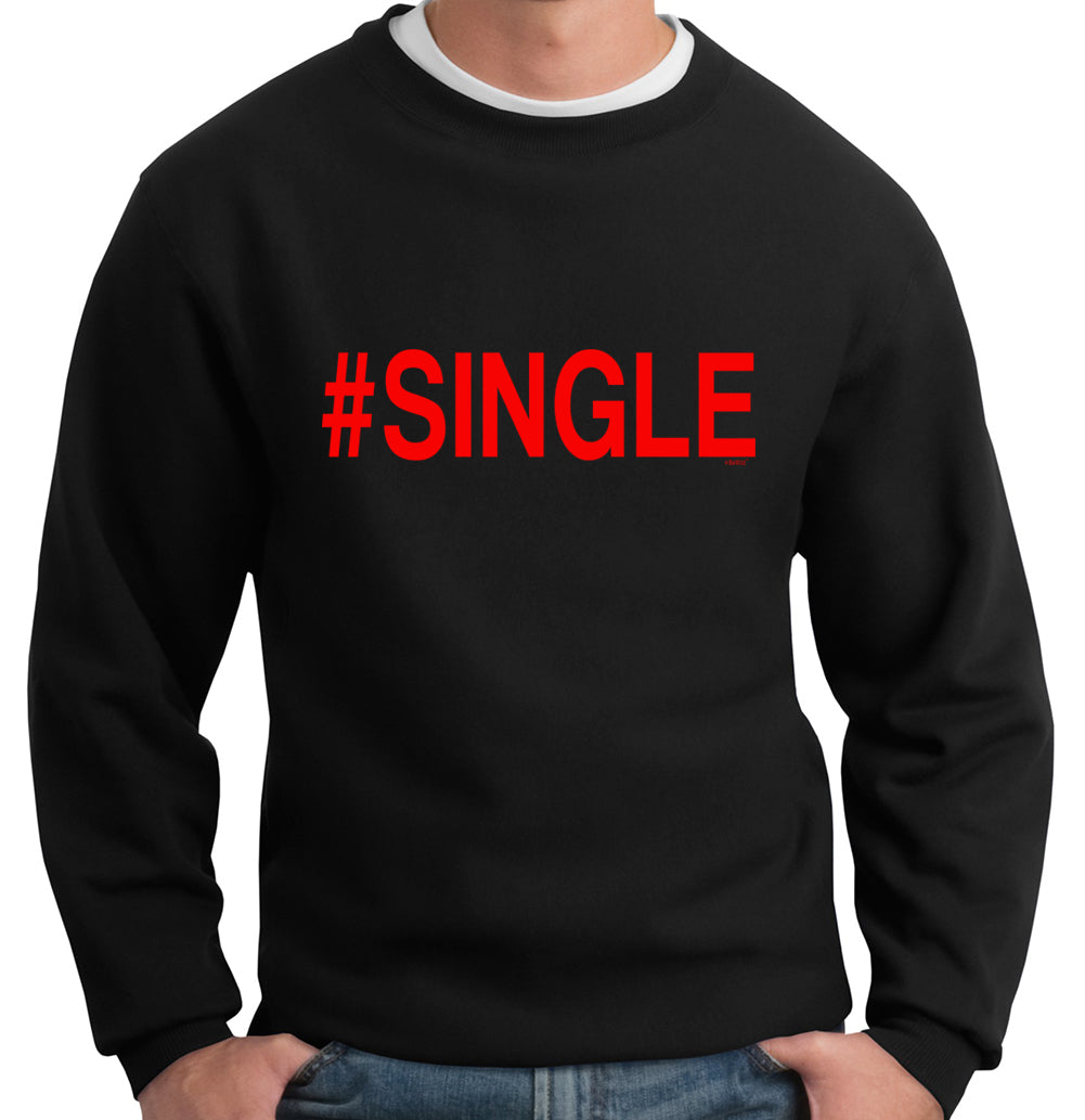 #Single,Crewneck Sweatshirt