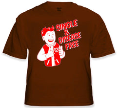 Single & Disease Free T-Shirt