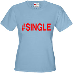 #Single,  Girl's T-Shirt