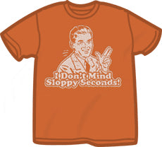 Sloppy Seconds T-Shirt