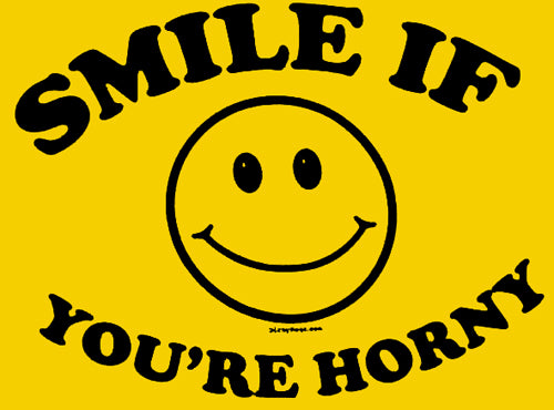 Smile If You're Horny T-Shirt