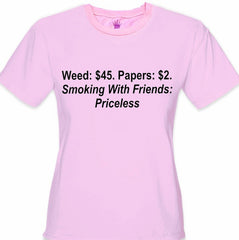 Smoking With Friends... Priceless Girls T-Shirt