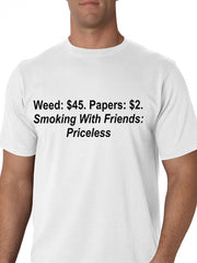 Smoking With Friends... Priceless Mens T-Shirt
