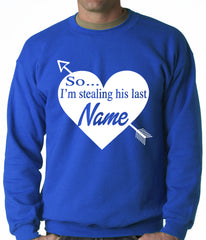 So I'm Stealing His Name Couples Adult Crewneck