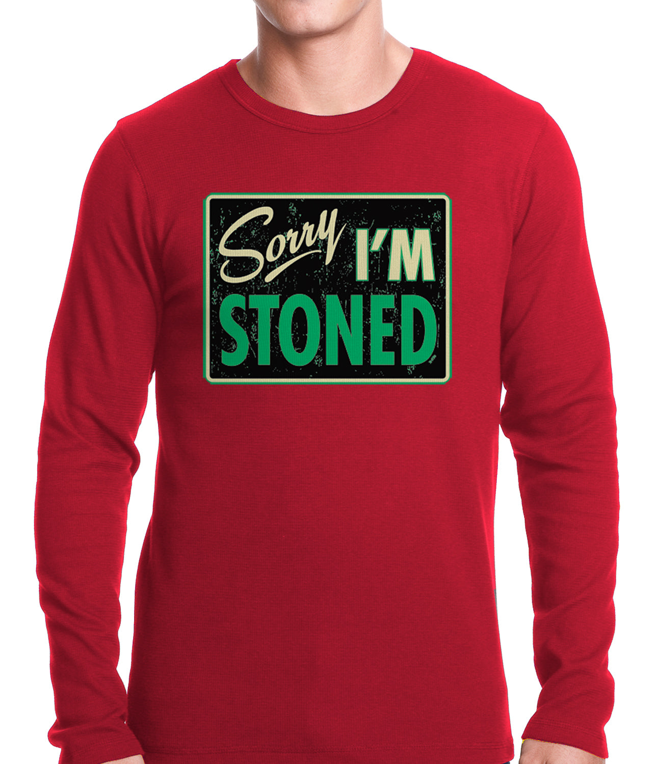 Sorry, I'm Stoned Thermal Shirt