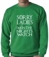 Sorry Ladies, I'm In The Nights Watch Crewneck Sweatshirt