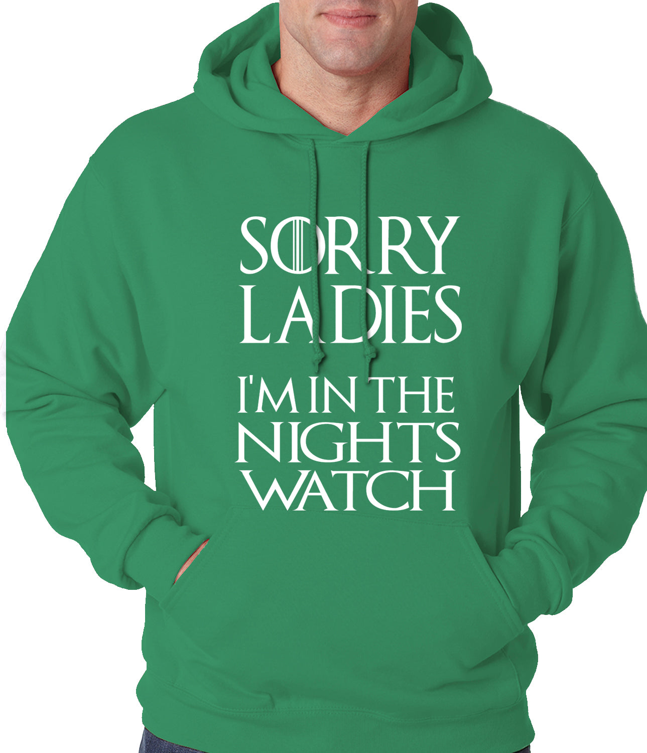 Sorry Ladies, I'm In The Nights Watch G.O.T. Adult Hoodie