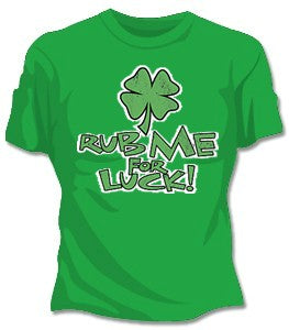 St. Patrick's Rub Me For Good Luck Girls T-Shirt