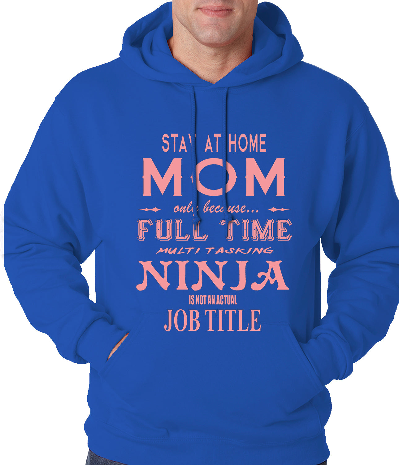 Stay At Home Mom Full Time Ninja Adult Hoodie