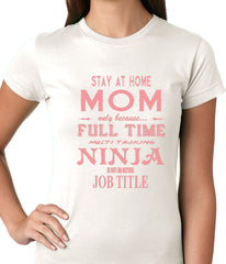 Stay At Home Mom Full Time Ninja Girls T-shirt