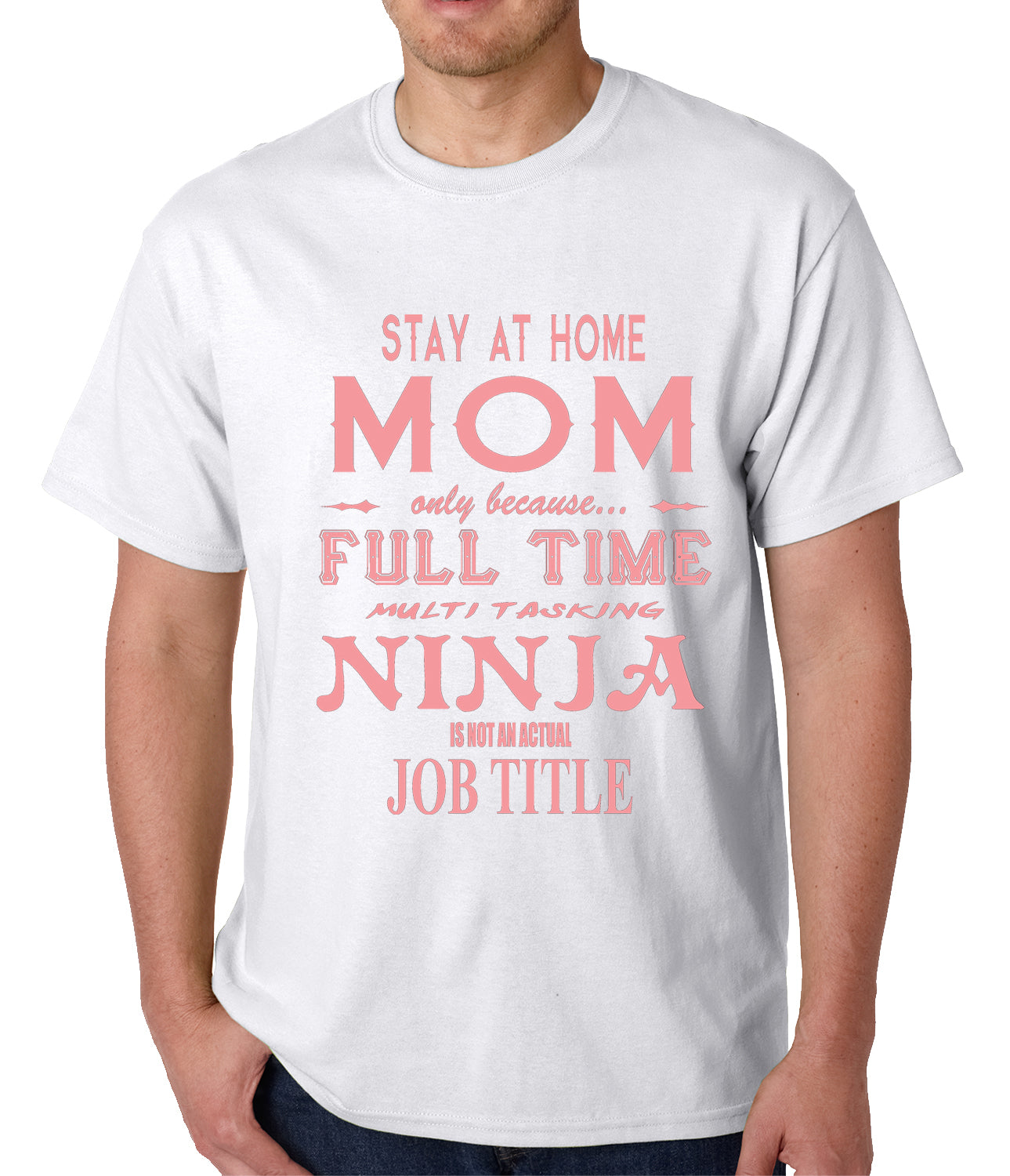 Stay At Home Mom Full Time Ninja Mens T-shirt