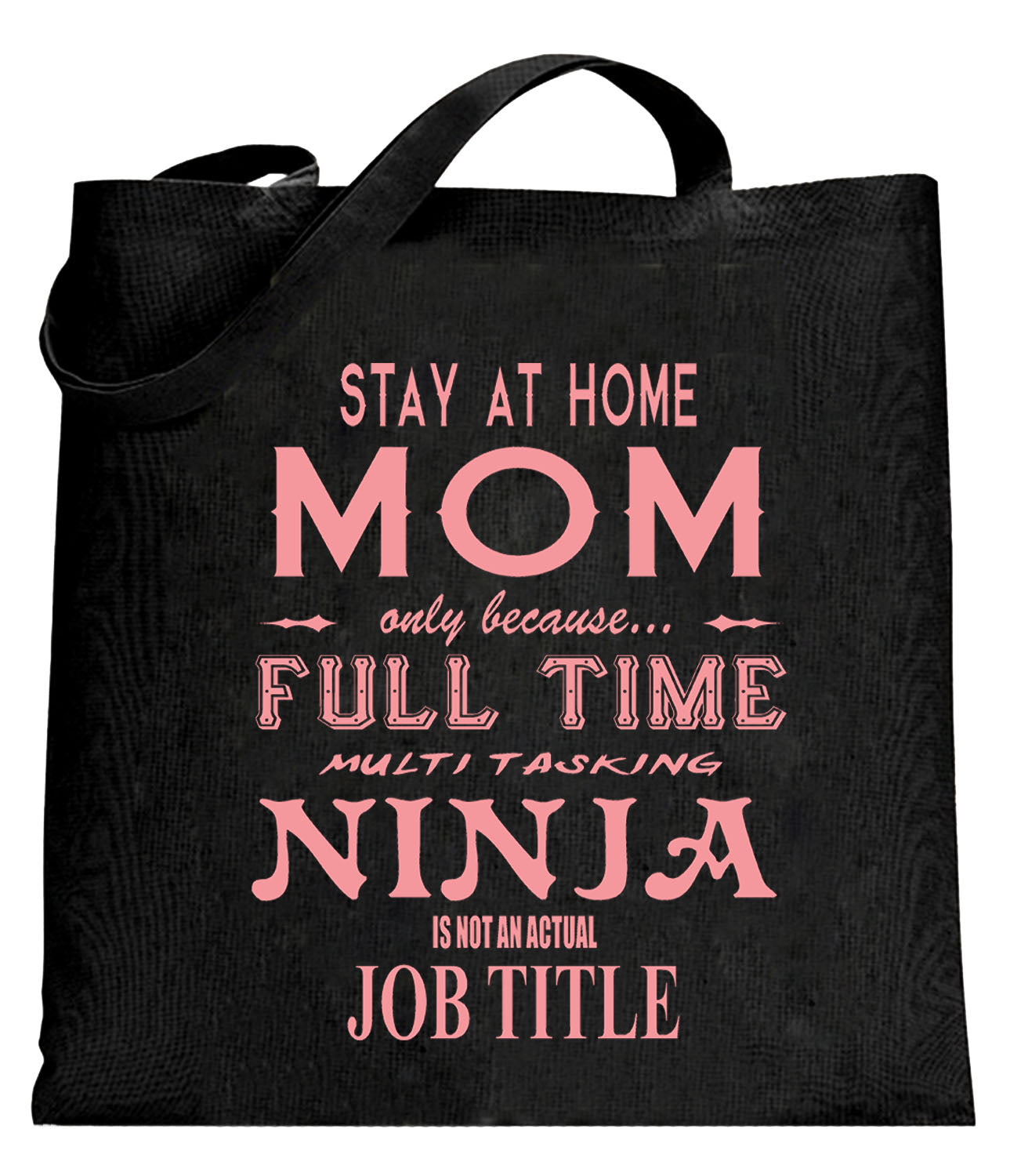 Stay At Home Mom Full Time Ninja Tote Bag