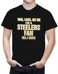 Steelers Fan Till I Die Mens T-shirt