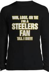 Steelers Fan Till I Die Thermal Long Sleeve Shirt
