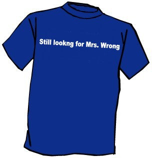 Still Looking for Mrs. Wrong