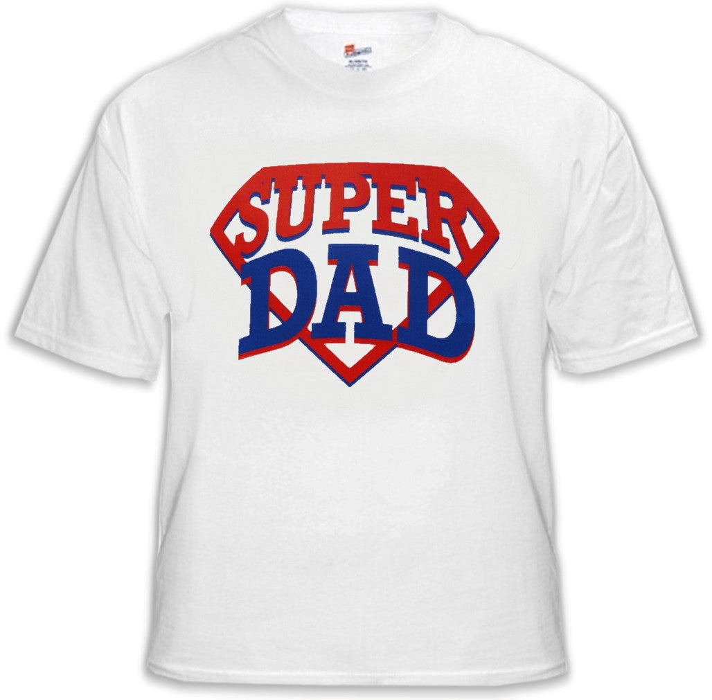 Super Dad T-Shirt - Great Shirt For A Great Dad